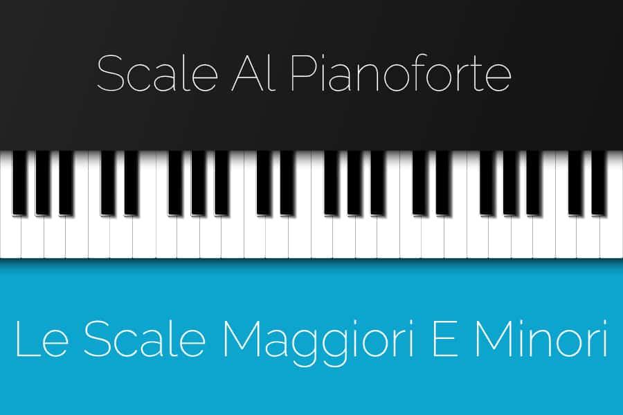 tutte le scale musicali al pianoforte