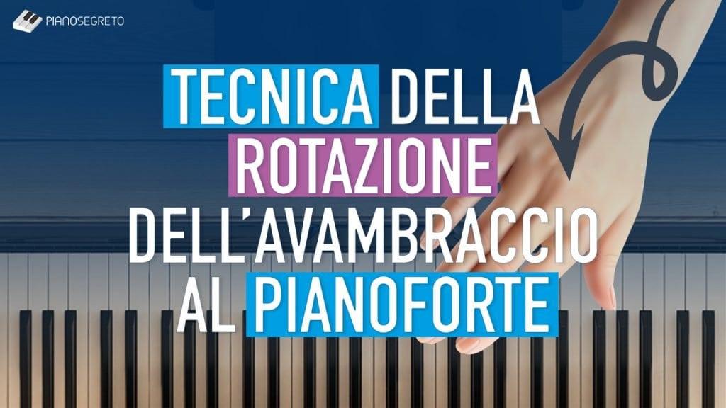 tecnica della rotazione al pianoforte