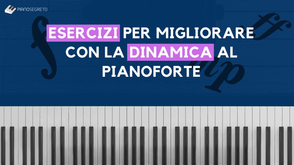 esercizi dinamica pianoforte