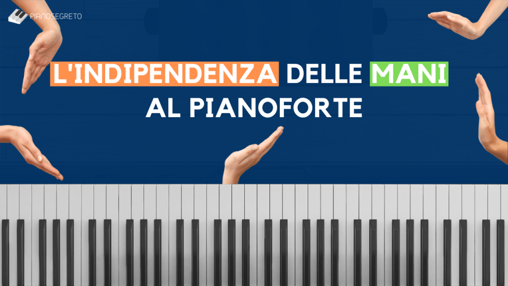 indipendenza delle mani al pianoforte